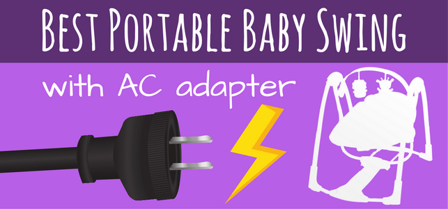 Best Portable Baby Swing with AC adapter